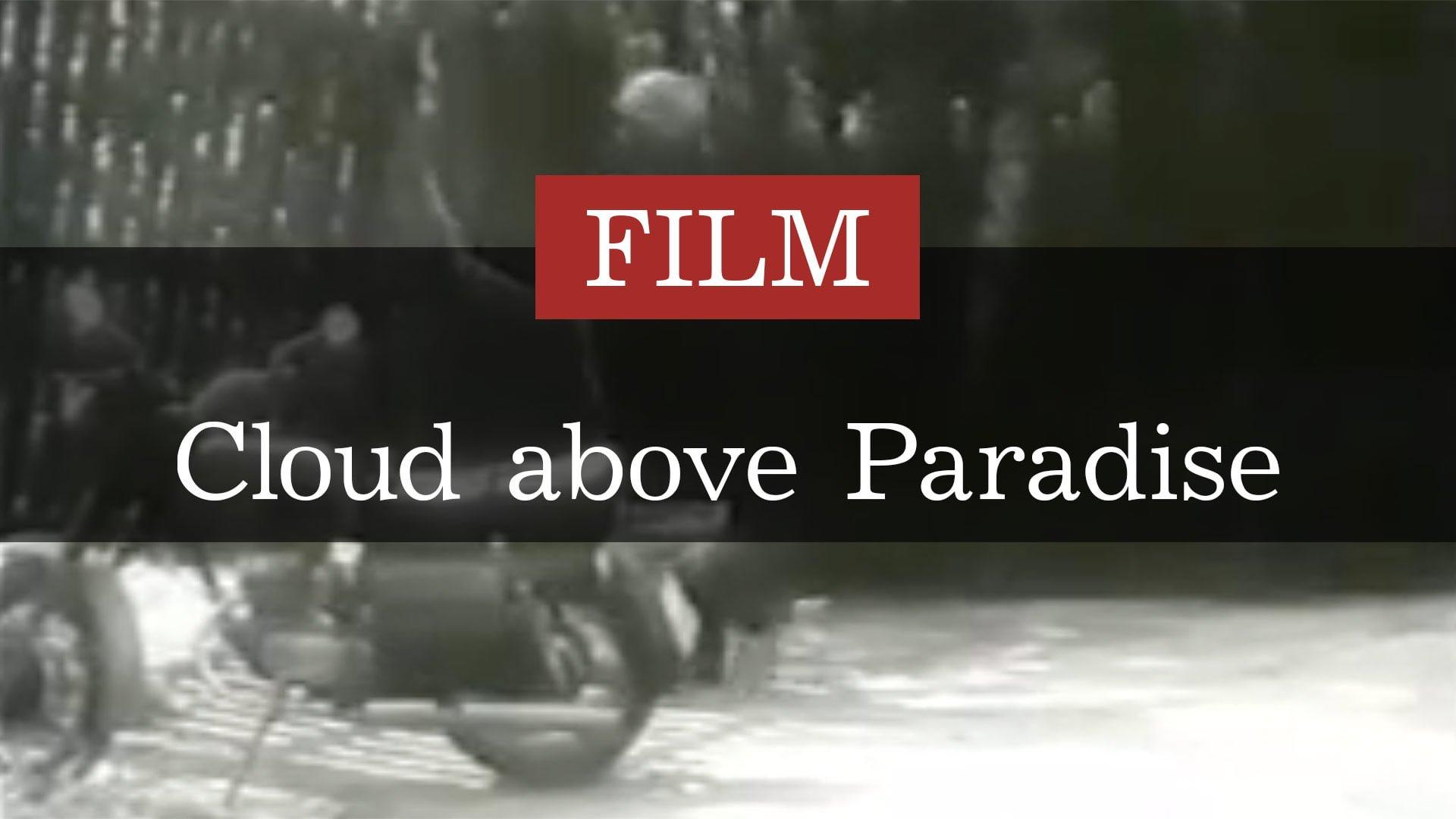 Film-Cloud-above-paradise